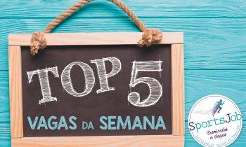 Top 5 – vagas da semana