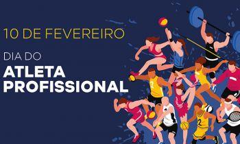 10 DE FEVEREIRO – DIA DO ATLETA PROFISSIONAL